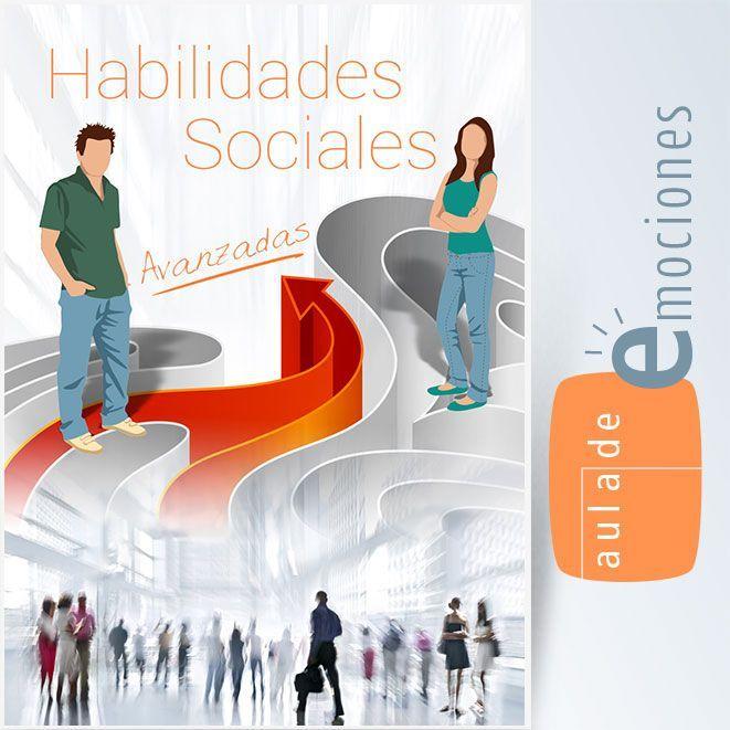 Entrenamiento en Habilidades Sociales. Curso Avanzado