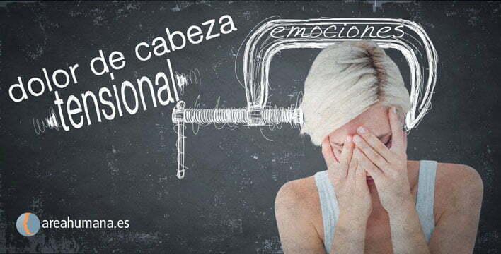 Cefalea tensional: Cuando nuestras emociones ejercen la presión