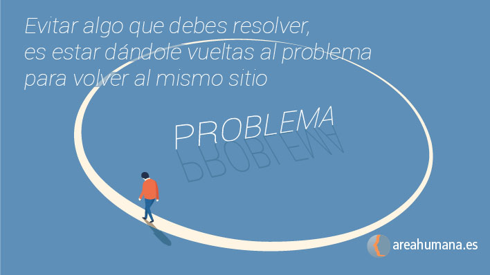 La evitación no resuelve los problemas