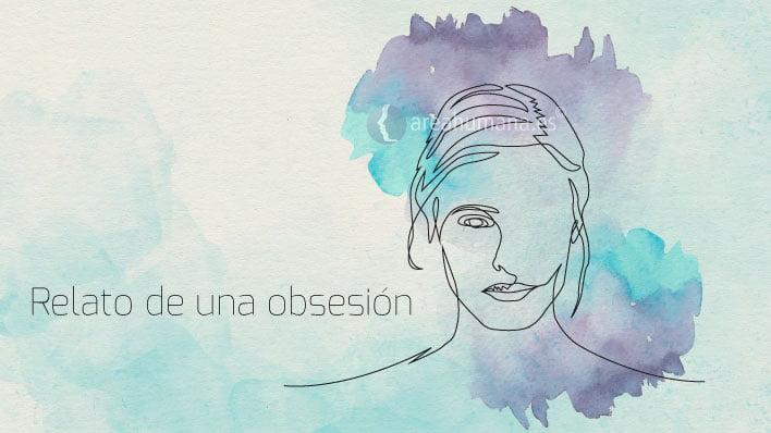 Relato de una obsesión